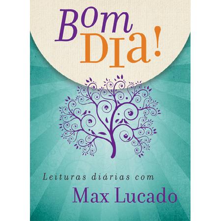 Bom-Dia--Leituras-Diarias-com-Max-Lucado