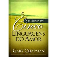 A-Essencia-das-Cinco-Linguagens-do-Amor