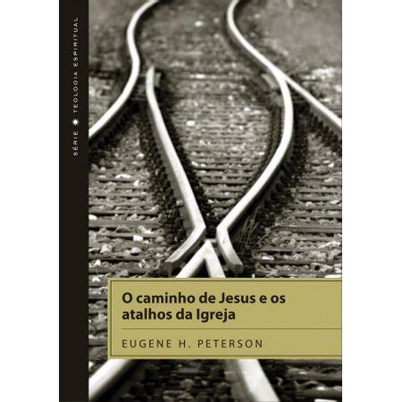 O-Caminho-de-Jesus-e-os-Atalhos-da-Igreja