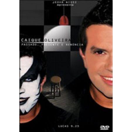 DVD-Caique-Oliveira-Passado-Presente-e-Renuncia