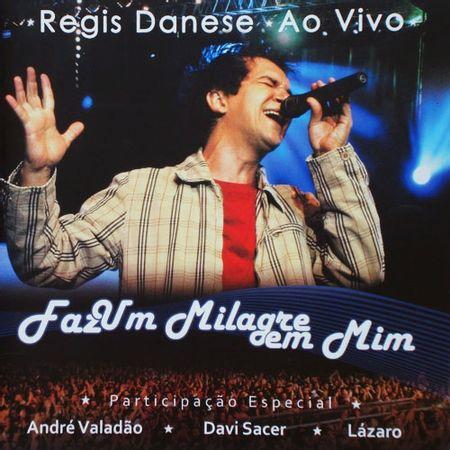 CD-Regis-Danese-Faz-um-Milagrem-em-Mim-Ao-Vivo