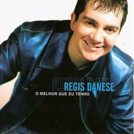 CD-Regis-Danese-O-Melhor-que-eu-Tenho