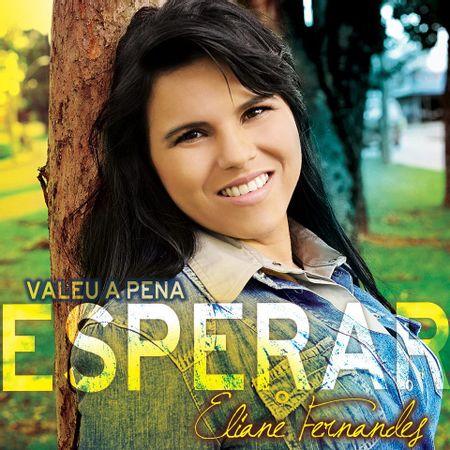 CD-Eliane-Fernandes-Valeu-a-Pena-Esperar
