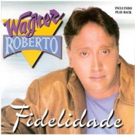 CD-Wagner-Roberto-Fidelidade--Bonus-Playback-