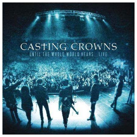 CD-DVD-Casting-Crowns-Until-the-Whole-World-Hears