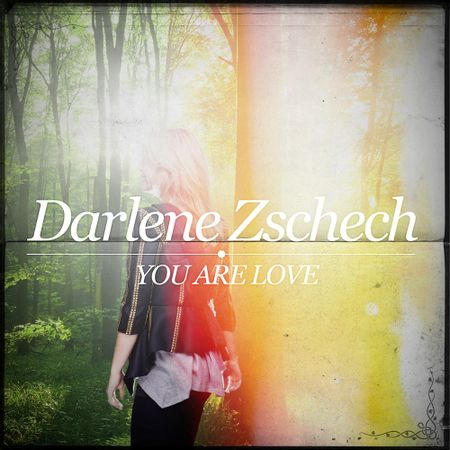 CD-Darlene-Zschech-You-are-love