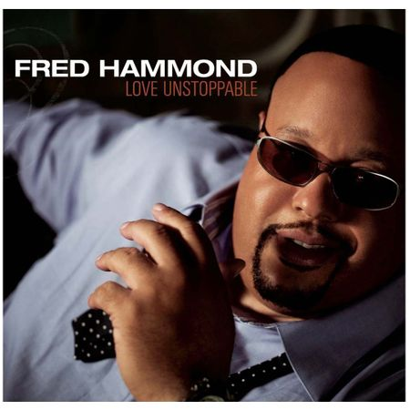 CD-Fred-Hammond-Love-unstoppable