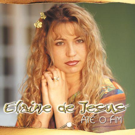 cd-elaine-de-jesus-ate-o-fim