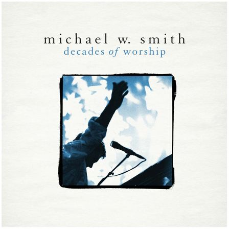 CD-Michael-W-Smith-Decades-of-Worship