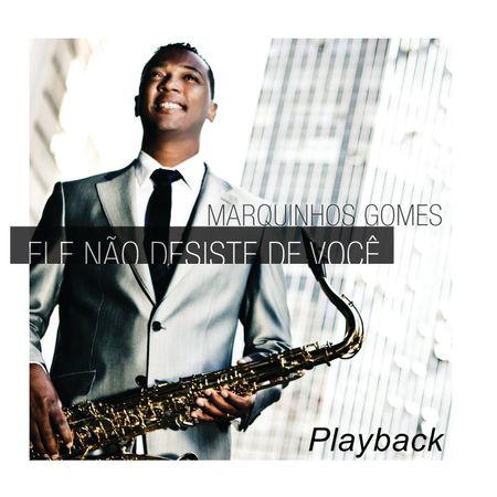 CD-Marquinhos-Gomes-Ele-Nao-Desiste-de-Voce--Playback-