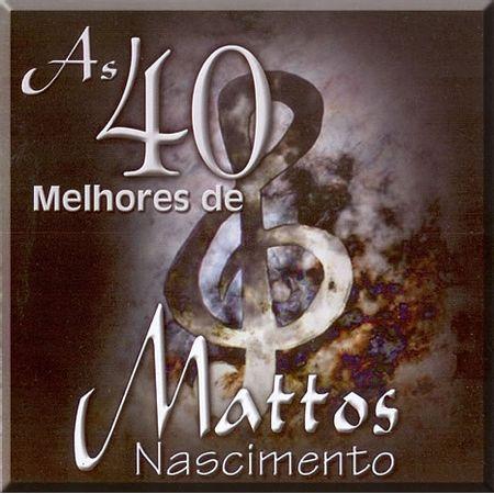 CD-As-40-Melhores-de-Mattos-Nascimento