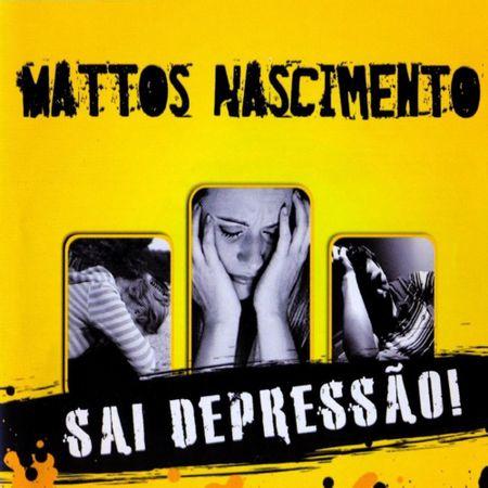 CD-Mattos-Nascimento-Sai-Depressao-