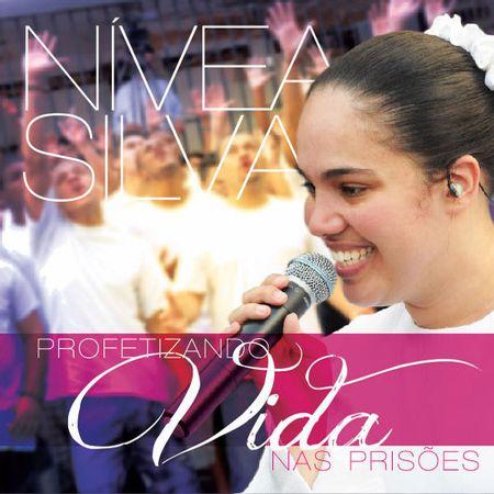 CD-Nivea-Silva-Profetizando-Vida-nas-Prisoes