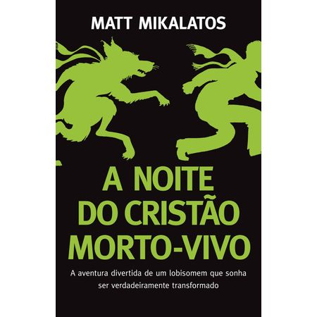 a-noite-do-cristao-morto-vivo