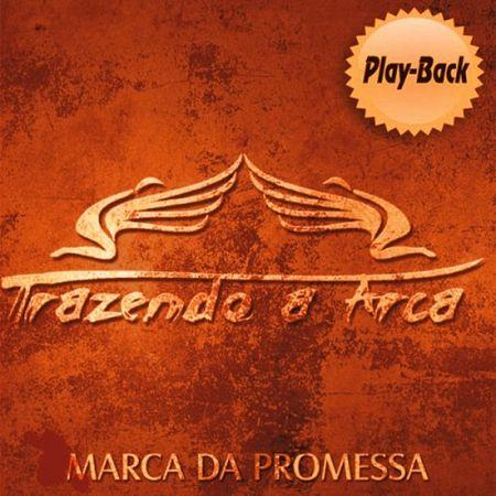 CD-Trazendo-a-Arca-Marca-da-Promessa--Playback-