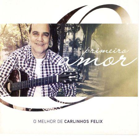 CD-O-melhor-de-Carlinhos-Felix-Primeiro-amor