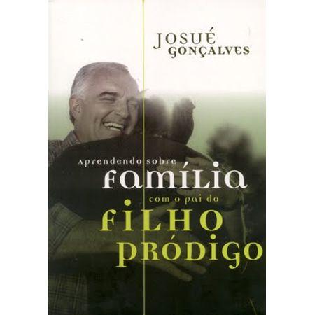 DVD-Josue-Goncalves-Aprendendo-Sobre-Familia-com-o-Pai-do-Filho-Prodigo