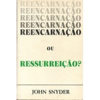 Reencarnacao-ou-Ressurreicao-