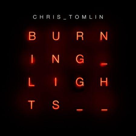 CD-Chirs-Tomlin-Burning-lights
