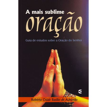 a-mais-sublime-oracao
