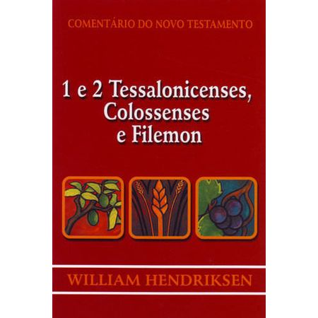 comentario-do-novo-testamento-1-e-2-tessalonicense-colossenses-e-filemon