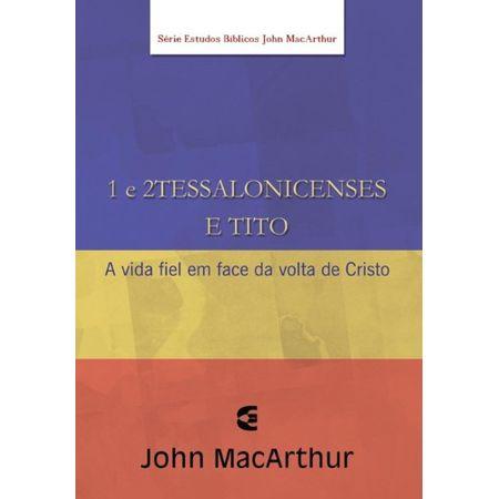 serie-estudos-biblicos-jhon-macarthur-1-e-2-tessalonicenses-e-tito
