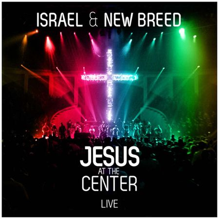 CD-Israel-e-New-Breed-Jesus-at-the-center