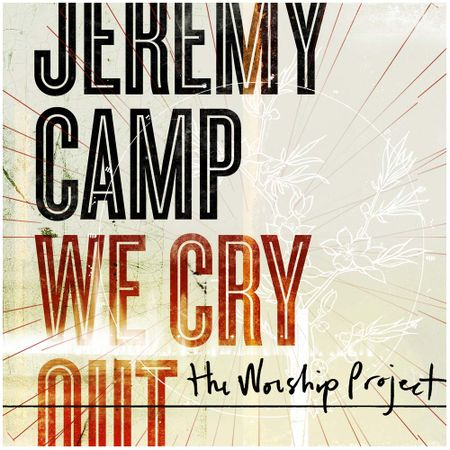 CD-Jeremy-Camp-We-cry-out