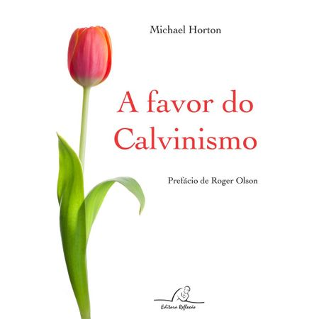 A-favor-do-calvinismo