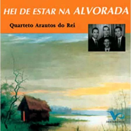 cd-arautos-do-rei-hei-de-estar-na-alvorada