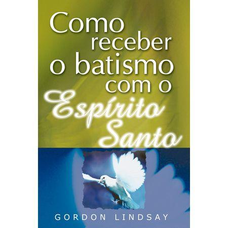 como-receber-o-batismo-com-o-espirito-santo