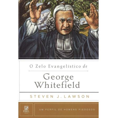 O-Zelo-Evangelistico-de-George-Whitefield