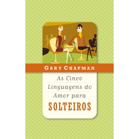 as-cinco-linguagens-do-amor-para-solteiros