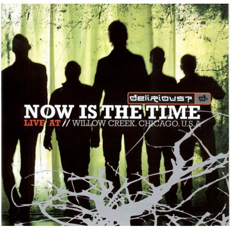 CD-Delirious-Now-is-the-time