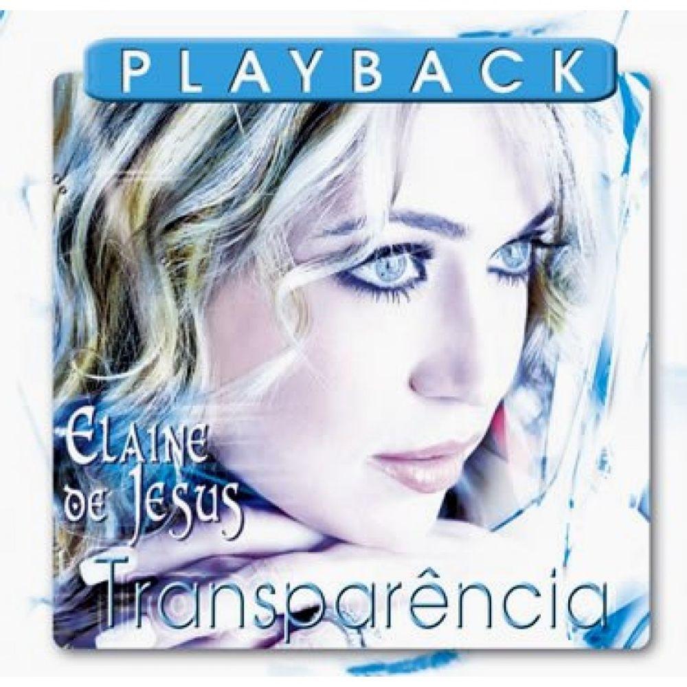 DE CD TRANSPARENCIA PLAYBACK JESUS BAIXAR ELAINE