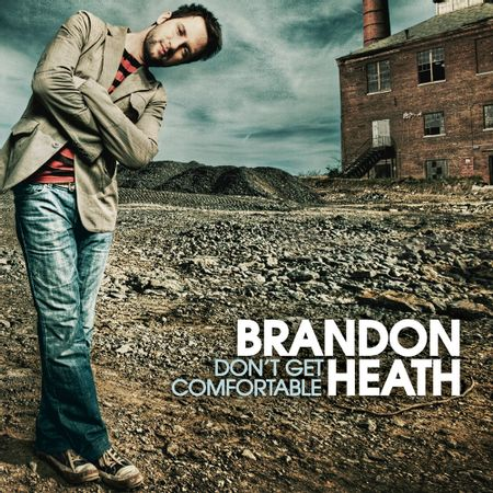CD-Brandon-Heath-Don-t-get-comfortable