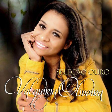 cd-valquiria-oliveira-selecao-de-ouro