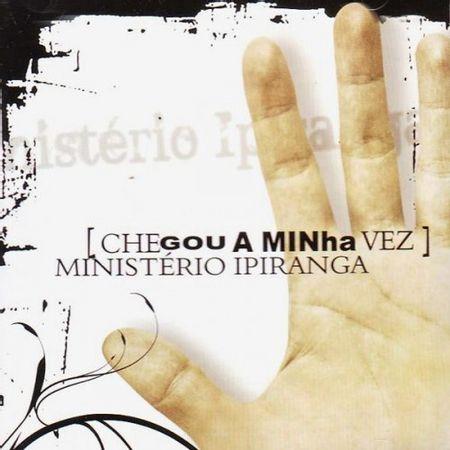 cd-chegou-a-minha-vez-ministerio-ipiranga