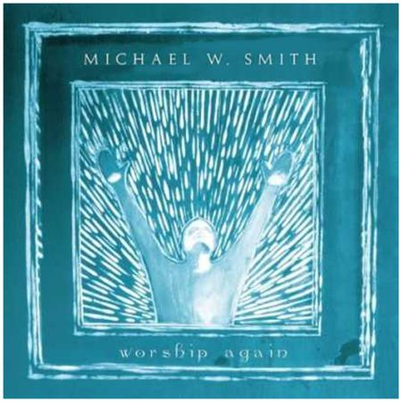 CD-Michael-W-Smith-Worship-again
