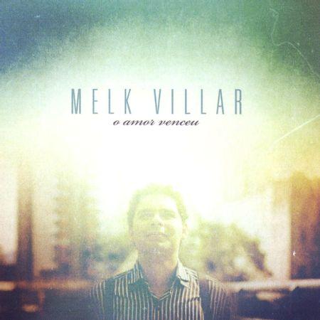 CD-Melk-Villar-O-amor-venceu