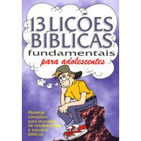 13-licoes-biblicas-fundamentais-para-adolescentes