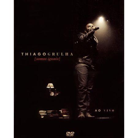 DVD-Thiago-Grulha-somos-todos-iguais