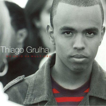 CD-Thiago-Grulha-No-meio-da-multidao