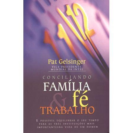 conciliando-familia-fe-e-trabalho