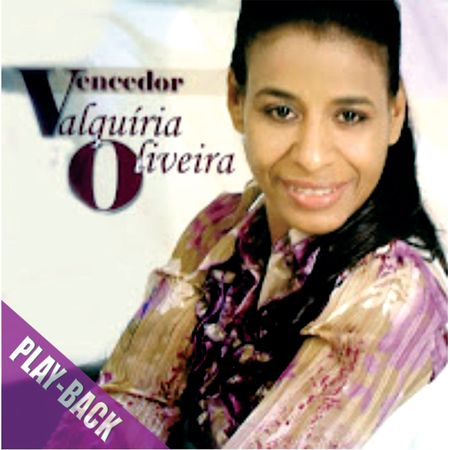VALQUIRIA-OLIVEIRA---VENCEDOR---PLAY-BACK