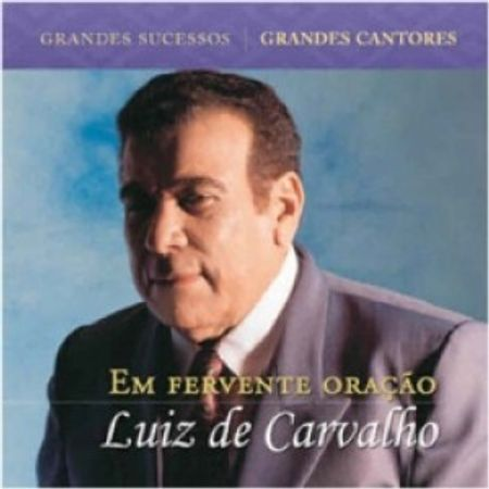CD-Luiz-de-Carvalho-Em-fervente-oracao