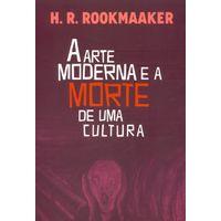 a-arte-moderna-e-a-morte-de-uma-cultura