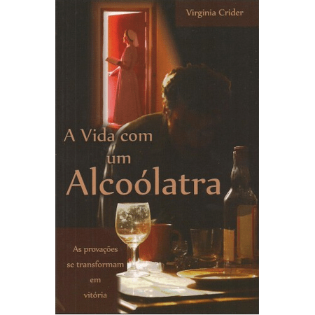 A-Vida-com-um-Alcoolatra
