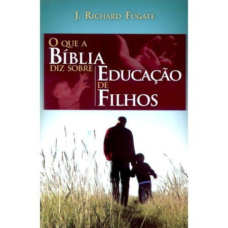 O-que-a-Biblia-Diz-Sobre-Educacao-de-Filhos