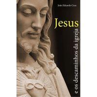 Jesus-e-os-Descaminhos-da-igreja